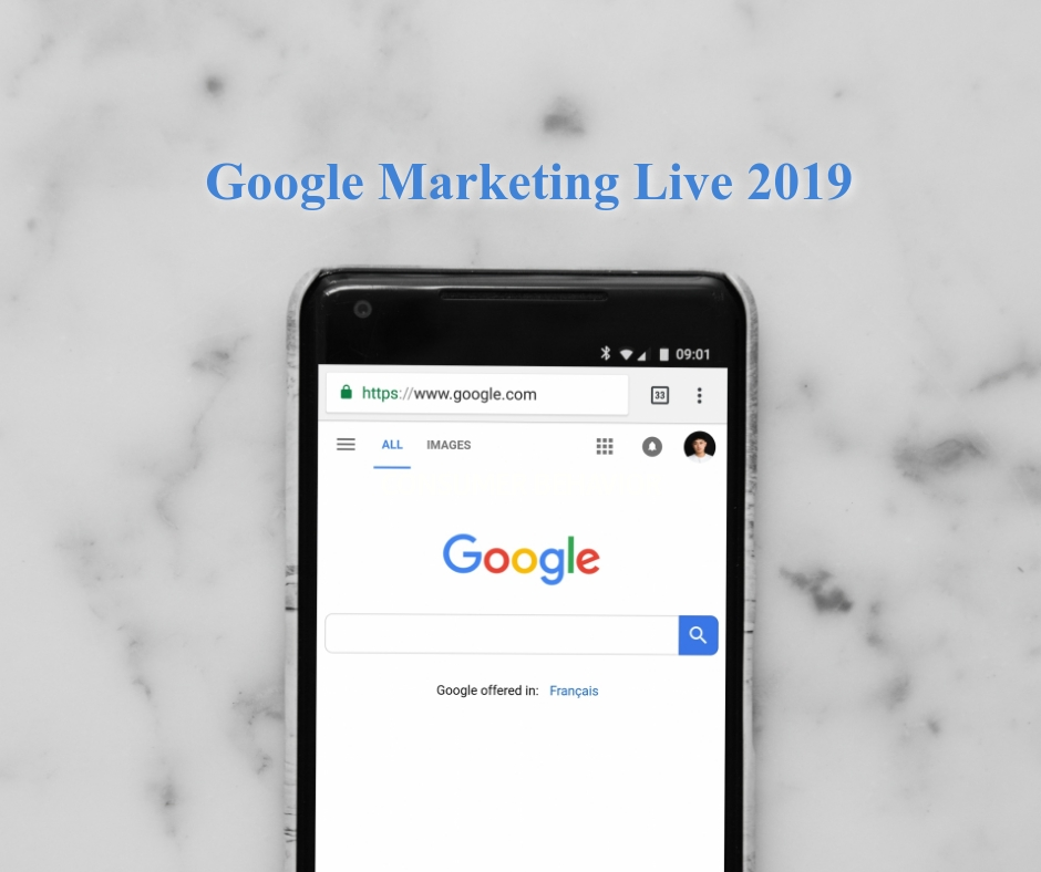 Google Marketing Live 2019 Recap